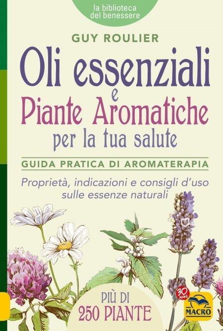 Oli Essenziali e Piante Aromatiche per la tua Salute