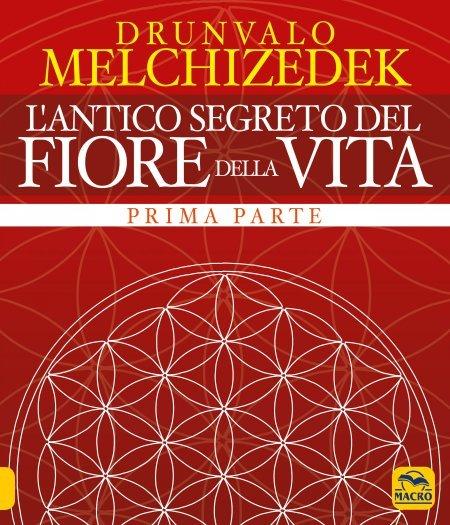 L'Antico segreto del Fiore della Vita (Prima Parte) - Libro