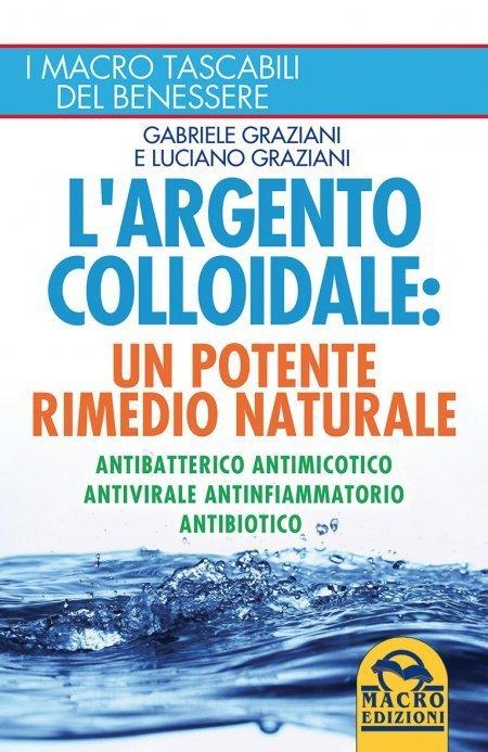 L'Argento Colloidale: un Potente Rimedio Naturale - Libro
