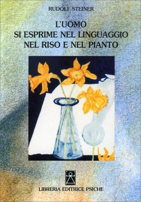 L'Uomo si Esprime nel Linguaggio nel Riso e nel Pianto - Libro