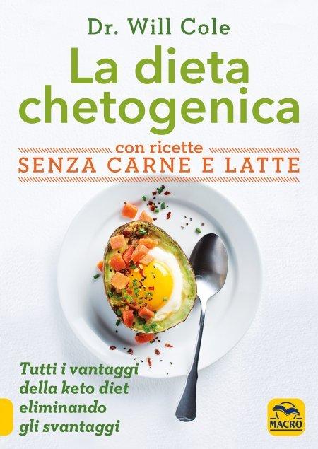 La Dieta Chetogenica con Ricette Senza Carne e Latte - Libro