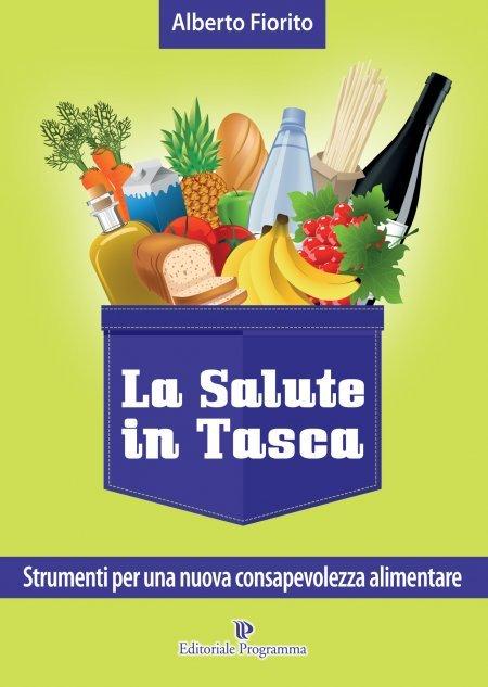 La Salute in Tasca Vol.3 - Strumenti per una Nuova Consapevolezza Alimentare - Libro