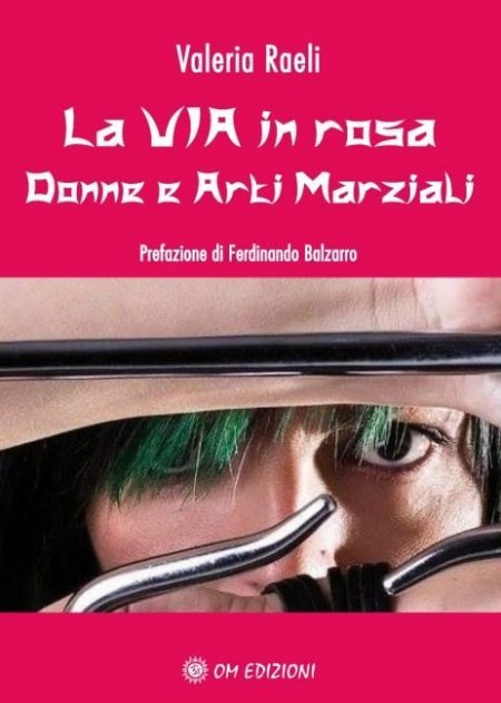 La Via in Rosa. Donne e Arti Marziali - Libro