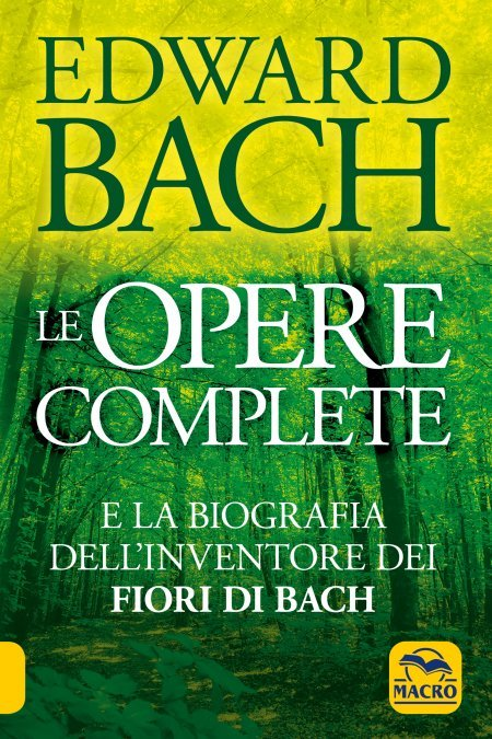Edward Bach Le Opere Complete - Libro
