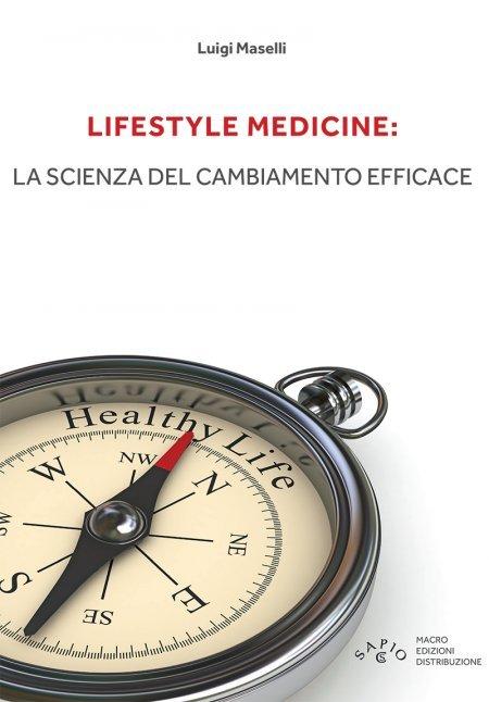 Lifestyle Medicine: La Scienza del Cambiamento Efficace - Libro