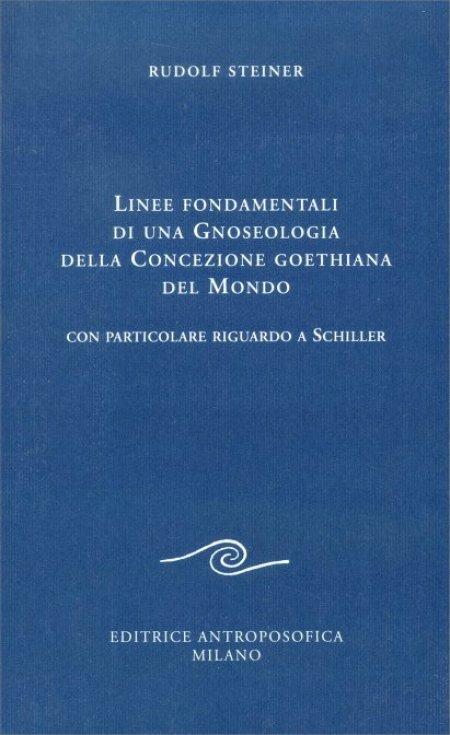 Linee fondamentali di una Gnoseologia della Concezione goethiana del Mondo - Libro