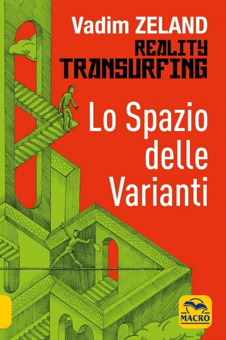 Reality Transurfing - Lo Spazio delle Varianti - Vol. 1 - Libro