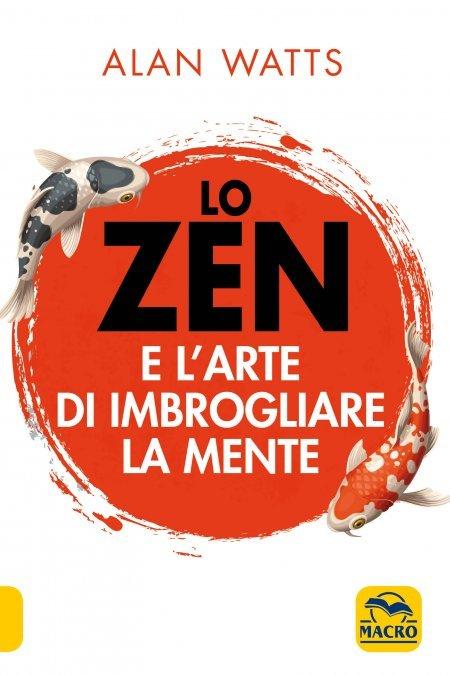 Lo Zen e l'Arte di Imbrogliare la Mente - Libro