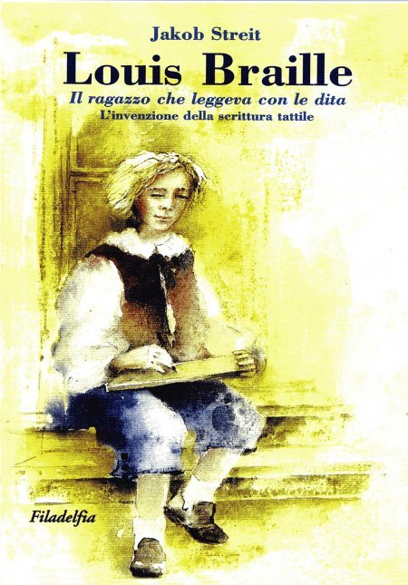 Louis Braille - Il ragazzo che leggeva con le dita - Libro