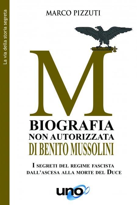 M - Biografia Non Autorizzata di Benito Mussolini - Libro