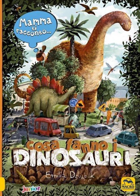 Mamma ti racconto...Cosa fanno i dinosauri