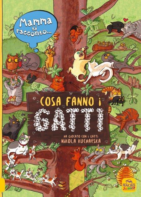 Mamma ti Racconto...Cosa Fanno i Gatti - Libro