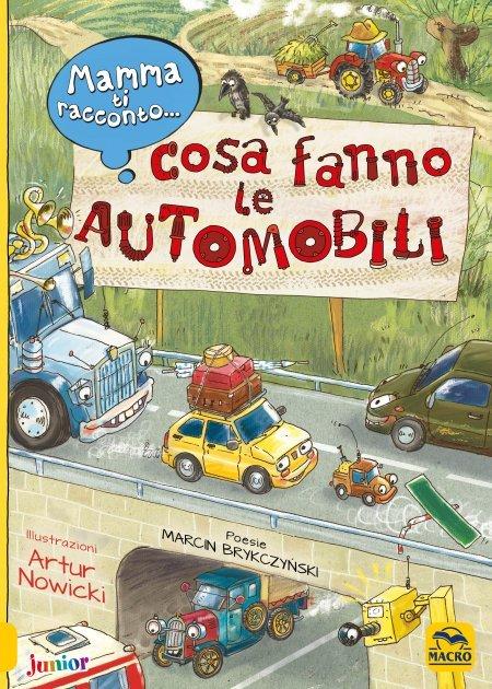 Mamma ti racconto...Cosa Fanno le Automobili - Libro