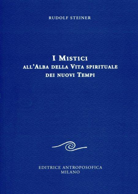 Mistici all'Alba della vita spirituale dei nuovi Tempi - Libro
