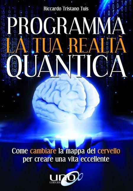 Programma la tua Realtà Quantica - Libro