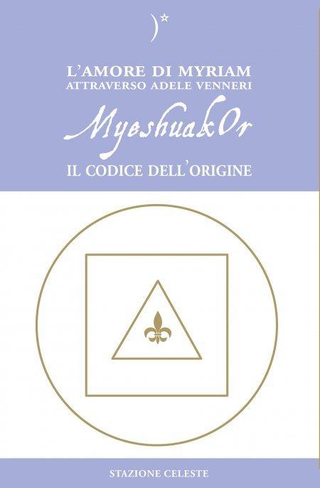 MyeshuakOr. Il Codice dell'Origine - Libro