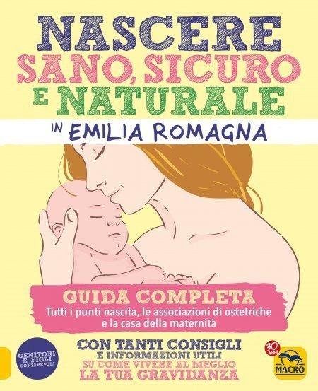 Nascere Sano, Sicuro e Naturale in Emilia Romagna - Libro