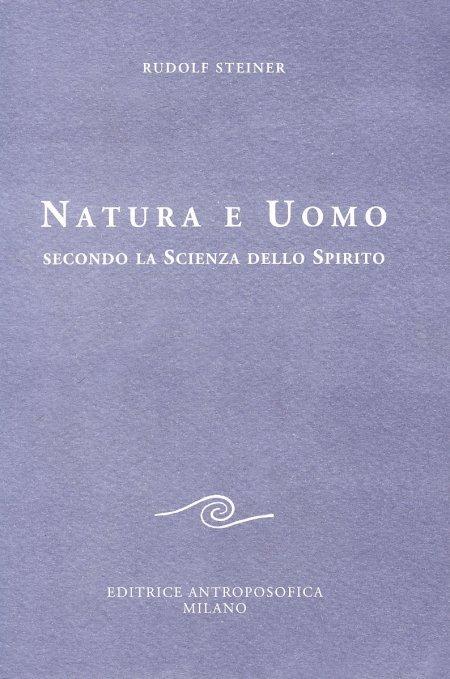 Natura e Uomo secondo la Scienza dello Spirito - Libro