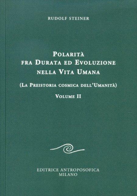 Polarità fra Durata ed Evoluzione nella Vita Umana - Vol. II - Libro