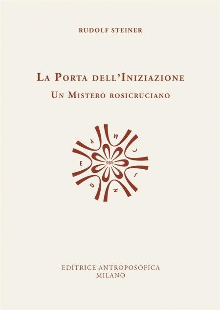 Porta dell'Iniziazione - Un Mistero Rosicruciano - Libro