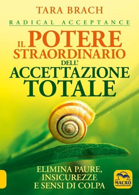 Il Potere Straordinario dell'Accettazione Totale - Libro