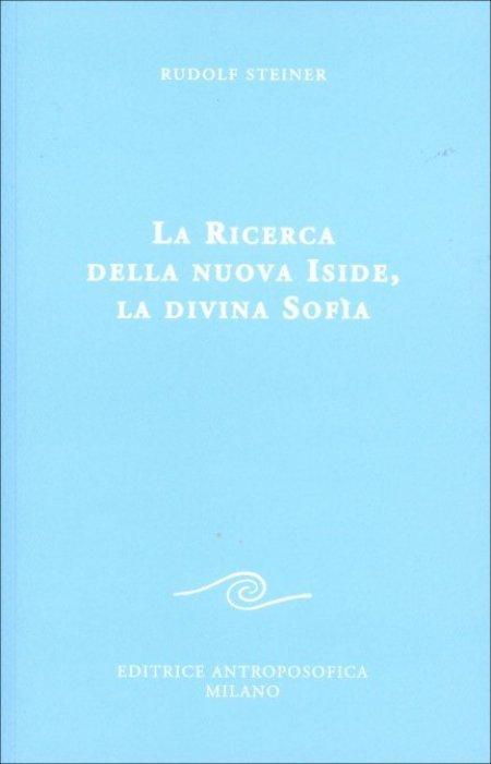Ricerca della Nuova Iside,la Divina Sofìa - Libro