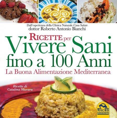 Ricette per Vivere Sani Fino a 100 Anni - Ebook