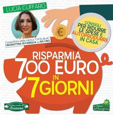 Risparmia 700 Euro in 7 Giorni - Ebook