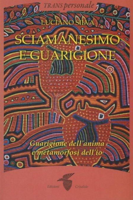 Sciamanesimo e Guarigione - Libro