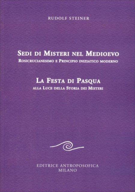 Sedi di Misteri nel Medioevo - Rosicrucianesimo e Principio iniziatico moderno - Libro