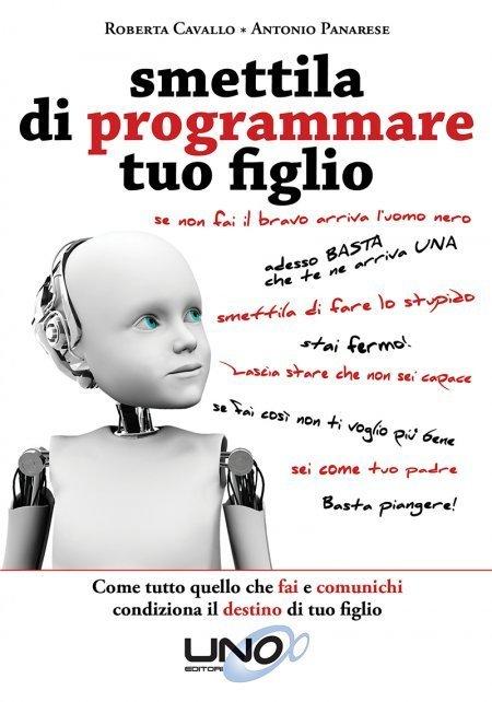 Smettila di Programmare tuo Figlio - Libro