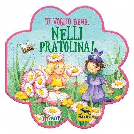 Ti Voglio Bene, Nelli Pratolina! - Libro