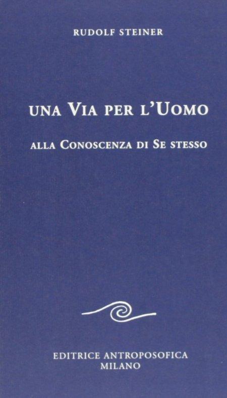 Una Via per l'Uomo alla Conoscenza di Se Stesso - Libro